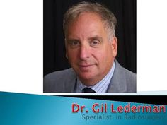 Dr Gil Lederman - Specialist in Radiosurgery by DrGilLederman