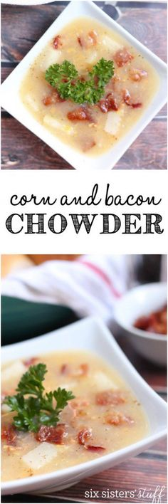 Corn and Bacon Chowder from Six Sisters' Stuff | This is the perfect winter dinner recipe! Made from scratch, super simple, delicious and can be reheated to enjoy for several days!