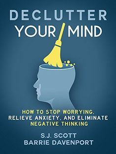 Declutter your Mind Mindfulness book on mental decluttering How to stop worrying, relieve anxiety and eliminate negative thinking. Clear your mental clutter Mental Declutter with this new self help book by SJ Scott and Barrie Davenport Mindfulness Books, Books On Meditation, Mindfulness Activities, Mindfulness Practice, Stem Activities, Anxiety Relief, Social Anxiety, Declutter Your Mind, Health And Fitness