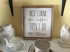 First I drink the Coffee.. This sign was inspired to me by Rae Dunn. You can purchase this coffee sign with free shipping for $28