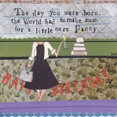 """""""The day you were born, the world had to make room for a little more Fancy. HAPPY BIRTHDAY."""" Card Artwork by Leigh Standley. #Birthday #Celebrate #Congratulations #Cake"""