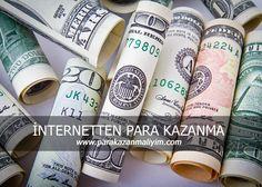 internetten para kazanma, para kazanma, para, para kazanma yöntemleri