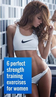 6 Perfect Strength Training Exercises For Women