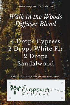 Walk in the woods diffuser blend.   4 drops cypress 2 drops white fir 2 drops sandalwood  It's fall.  Enjoy the fresh air!