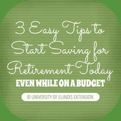 How to save money for retirement even when on a budget!