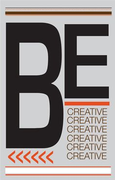 Be Creative Poster  by Reconstructing Ideas