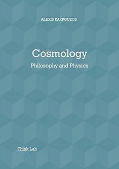 Cosmology: Philosophy & Physics by Alexis Karpouzos Modern Philosophy, Social Science, Mathematics, Physics, Reading, Books, Livros, Math, Physics Humor