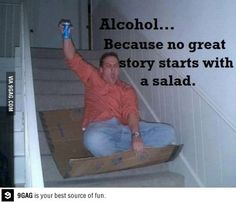 Alcohol, because no great story starts with a salad :)