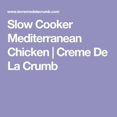 Slow Cooker Mediterranean Chicken   Creme De La Crumb