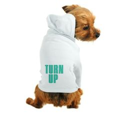 TURN UP Dog Hoodie. 40% off til 6pm (pst) use code FLSH40. Today only