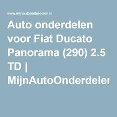 Auto onderdelen voor Fiat Ducato Panorama (290) 2.5 TD | MijnAutoOnderdelen.nl