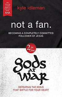 Kyle Idleman's bestsellers Not a Fan. and gods at War together in one unique edition!