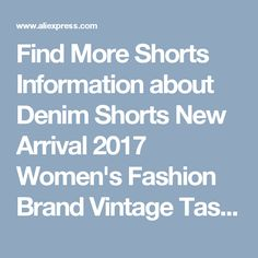 Find More Shorts Information about Denim Shorts New Arrival 2017 Women's Fashion Brand Vintage Tassel Ripped Loose High Waist Shorts Punk Sexy Short Jeans 2063,High Quality jean women,China shorts plain Suppliers, Cheap jeans to shorts from Caton AtoZ Co.,Ltd. on Aliexpress.com