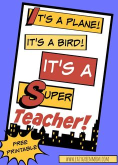 It's a Super Teacher. Superhero Teacher Card free printable. Teacher Appreciation Week, End of School or anytime to tell your teacher how super they are!