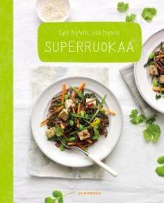 Superruokaa / uudet reseptit: Sara Lewis ; valokuvat: Haarala Hamilton ; suomennos: Hanna Mäki.