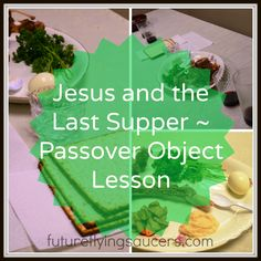 Jesus and the Last Supper ~ Passover Object Lesson ~ A great way to begin the Easter Week!