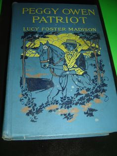 Peggy Owen Patriot A Story For Girls By Lucy Foster Madison 1916 Hardcover