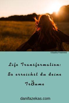 Wie kommst du in die Transformation? Wie kannst du deine Träume zu Wirklichkeit machen? Hier erfährst du es.