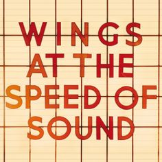 Wings At The Speed Of Sound — Wings, April 24, 1976 | Billboard Book of Number One Albums: The Inside Stories of Chart-Topping Records Linda Mccartney Ram, Paul Mccartney Albums, Paul Mccartney And Wings, Wings Over America, Wings Band, Band On The Run, Live Cd, Speed Of Sound, Popular Music