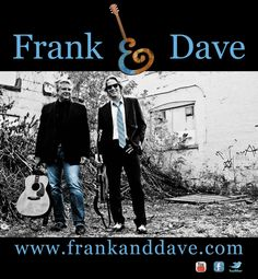 FRANK AND DAVE will be back this Saturday! Come out for a great night!!!!