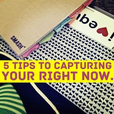 rukristin papercrafts: 5 Tips to Capturing Your Right Now