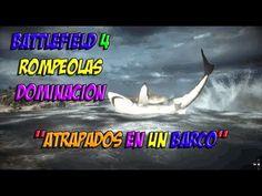 BATTLEFIELD 4 ROMPEOLAS DOMINACION   ATRAPADOS EN UN BARCO   PC GAMEPLAY...