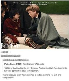 """Gilderoy Lockhart is the only Defence Against the Dark Arts teacher to have no connection at all to Voldemort."" - That's because even Voldemort has a certain demand for skill and competence Harry Potter Love, Harry Potter Universal, Harry Potter Fandom, Harry Potter Memes, Potter Facts, Hogwarts, Slytherin, Drarry, Scorpius And Rose"