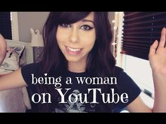 being a woman on youtube (THE TRUTH)