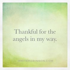 Thought of the day: Grateful for the Angels | Write Robinson