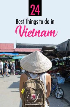 24 Things To Do in Vietnam - 10 Travel Tips for Vietnam to eat, cruise and enjoy
