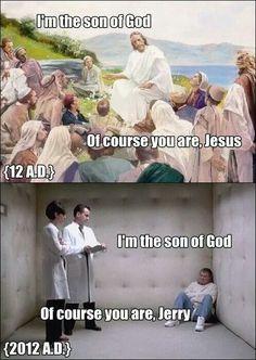 I'm the son of god today vs. Biblical times. #bullshit