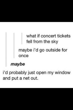 but my net is outside, time to make one out of an non-band related t-shirt :P Tumblr Stuff, Funny Tumblr Posts, Chain Messages, My Little Monster, Falling From The Sky, Concert Tickets, Save My Life, Paramore, Text Posts