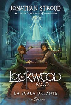 Lockwood & Co. - La scala urlante di Jonathan Stroud