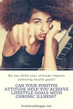 Can your positive attitude help you achieve lifestyle goals with chronic illness? Chronic Anemia, Chronic Illness, Chronic Pain, Fibromyalgia, Heart Conditions, Medical Conditions, I Am A Failure, Mental Health Resources, Health Goals