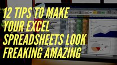 12 ways to make your spreadsheets look amazing