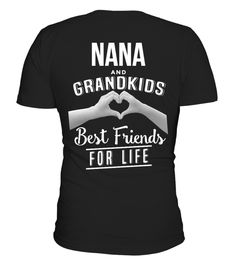 # Best Friends For Life Custom! .  NANA AND GRANDKIDS BEST FRIENDS FOR LIFEEnter grandparents name in the textbox and click OK to create your very own custom  hoodie/shirt !Available for a limited time only!Guaranteed safe checkout: PAYPAL | VISA | MASTERCARDClick the green button to pick your size and order!