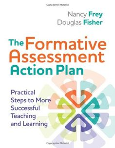 Bestseller Books Online The Formative Assessment Action Plan: Practical Steps to More Successful Teaching and Learning Nancy Frey and Douglas Fisher $22.88  - http://www.ebooknetworking.net/books_detail-141661169X.html