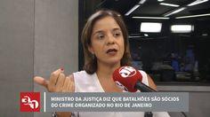 Ministro da Justiça diz que batalhões são sócios do crime organizado no RJ