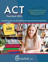 ACT Prep Book 2016 by Accepted Inc.: ACT Test Prep Study Guide and Practice…