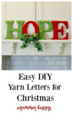HOPE Yarn Letters for Christmas decor. Cheap Christmas Gifts, Christmas On A Budget, All Things Christmas, Holiday Crafts, Holiday Fun, Christmas Crafts, Christmas Ideas, Xmas, White Christmas