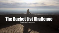 Bucket List Challenge...what will you do in 2015?
