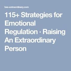 115+ Strategies for Emotional Regulation · Raising An Extraordinary Person