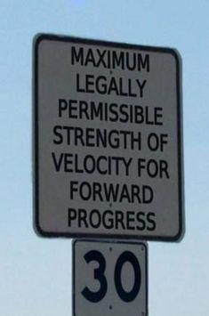 Maximum legally permissible strength of velocity for forward progress... 30