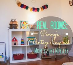 Real Rooms: Penny's Vintage Inspired Montessori Nursery - My Cousin Jenn is so talented!
