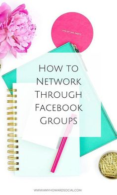 Want to connect and collaborate in Facebook Groups? Take a look at these amazing tips on how to network through Facebook groups and start building relationships today!: