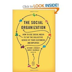 The NOOK Book (eBook) of the The Social Organization: How to Use Social Media to Tap the Collective Genius of Your Customers and Employees by Anthony J. Social Networks, Social Media Marketing, Marketing Books, Content Marketing, Justin Bieber, Social Media Books, Social Organization, Believe, Harvard Business Review