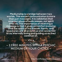 Mediumship is a bridge between two worlds. This sacred communication is more than just messages. It is validation that once our physical body passes, our spirit lives on. The importance of receiving a message is that it gives us comfort knowing that ...