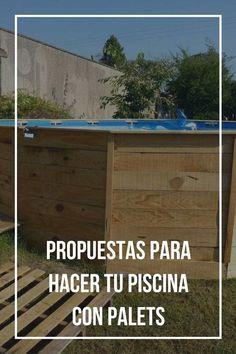 6 propuestas para hacer tu piscina con palets. #hazlotumismo