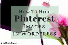I learned a new trick recently that I want to share with all of you. You can hide images in your blog posts! There are two main reasons that you might want to hide Pinterest images in your posts. You don't want to distract from your post with Pinterest images. You want to test the response …
