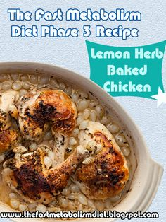 The Fast Metabolism Diet Phase 3 Recipe: Lemon Herb Baked Chicken fast metabolism dairy free Fast Metabolism Recipes, Hcg Diet Recipes, Fast Metabolism Diet, Metabolic Diet, Improve Metabolism, Lemon Recipes, Paleo Diet, Super Healthy Recipes, Healthy Foods To Eat